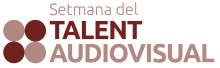 Setmana del Talent Audiovisual - Pitching Audiovisual Universitat-Indústria
